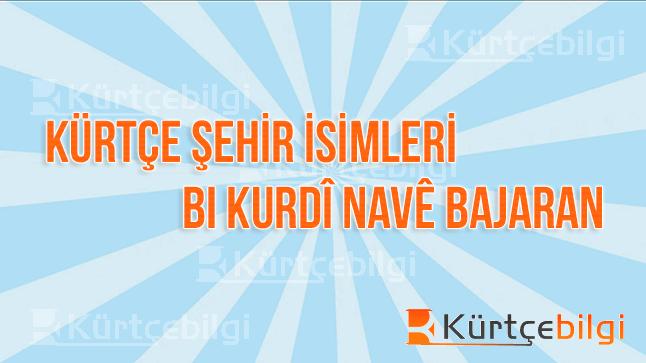Kürtçe Şehir İsimleri
