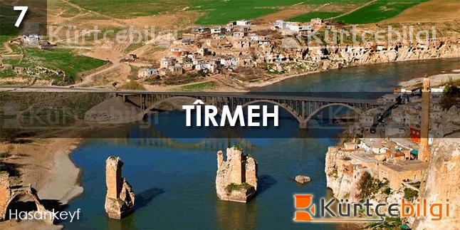 Tîrmeh  - Kürtçe Bilgi